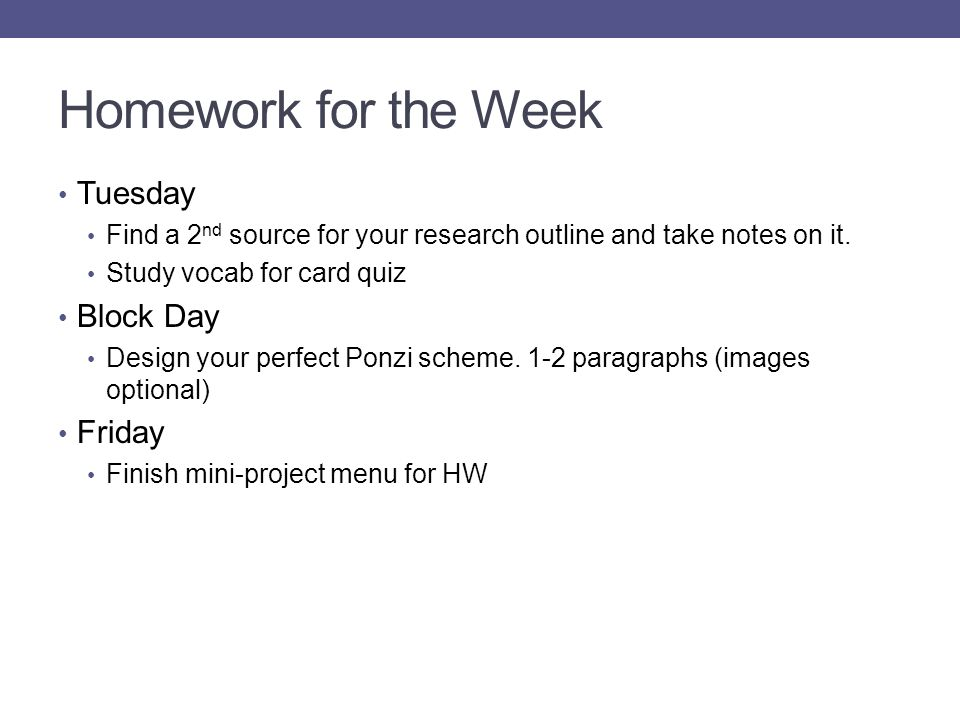 Homework for the Week Tuesday Block Day Friday