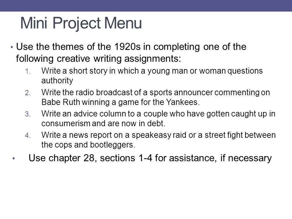 Mini Project Menu Use the themes of the 1920s in completing one of the following creative writing assignments: