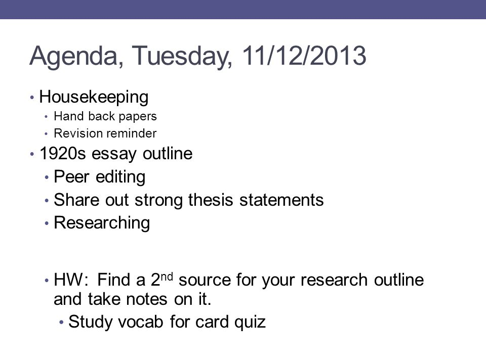 Agenda, Tuesday, 11/12/2013 Housekeeping 1920s essay outline