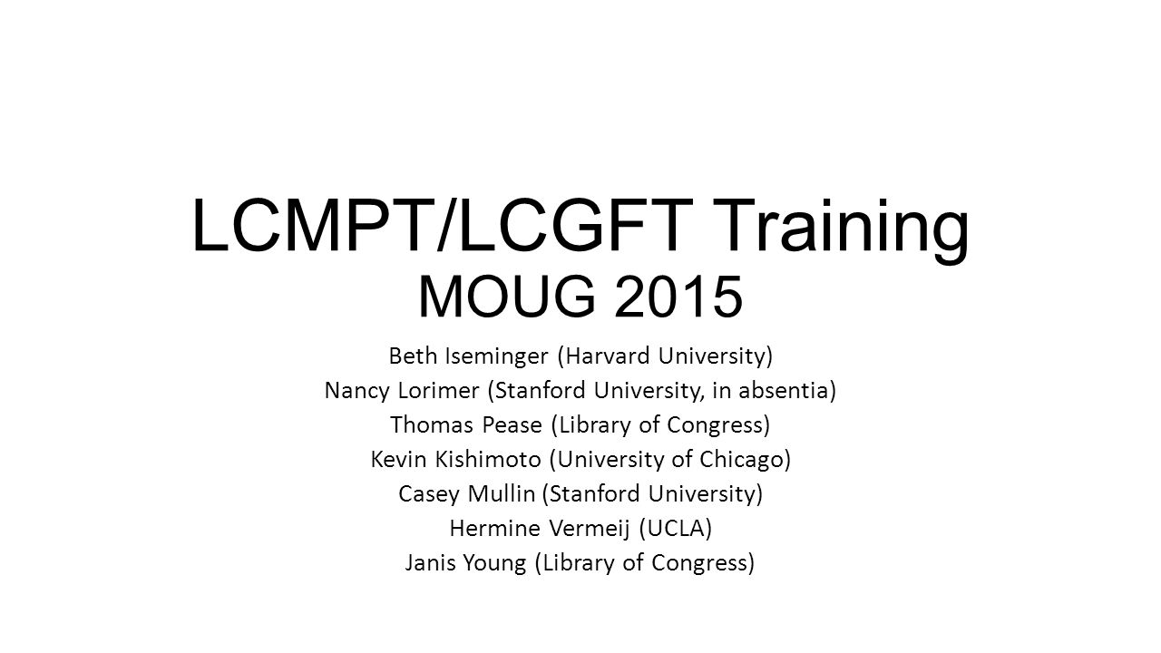 LCMPT/LCGFT Training MOUG 2015