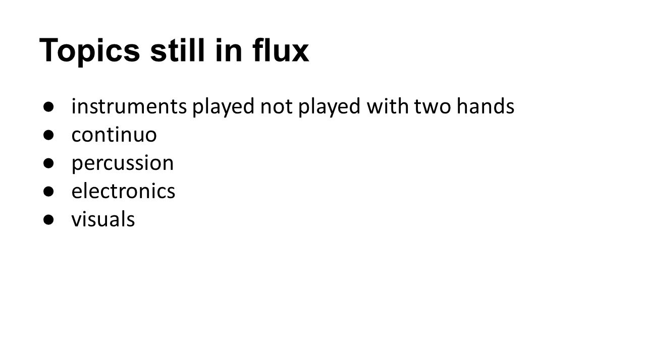 Topics still in flux instruments played not played with two hands