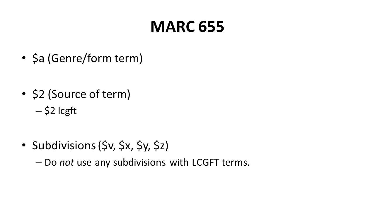 MARC 655 $a (Genre/form term) $2 (Source of term)