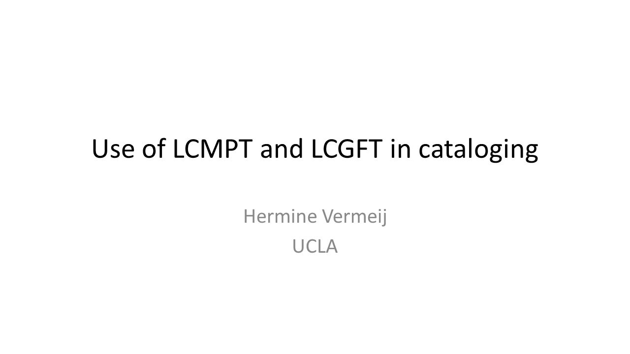 Use of LCMPT and LCGFT in cataloging