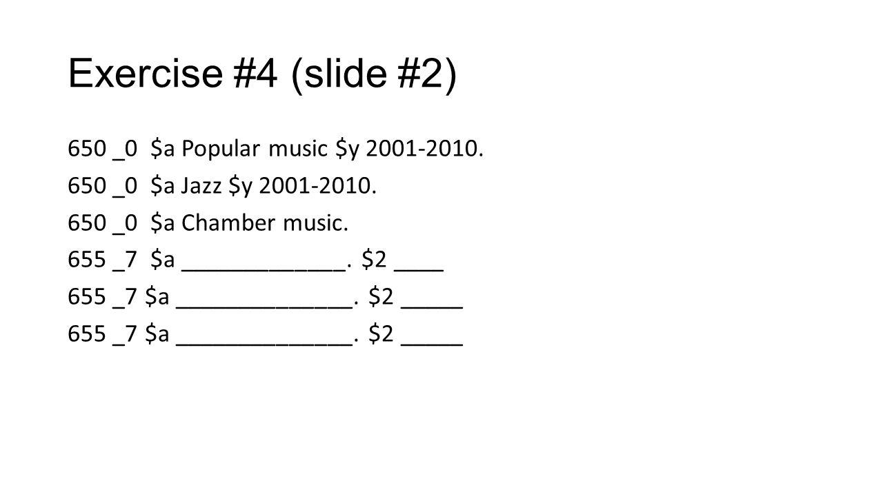Exercise #4 (slide #2)