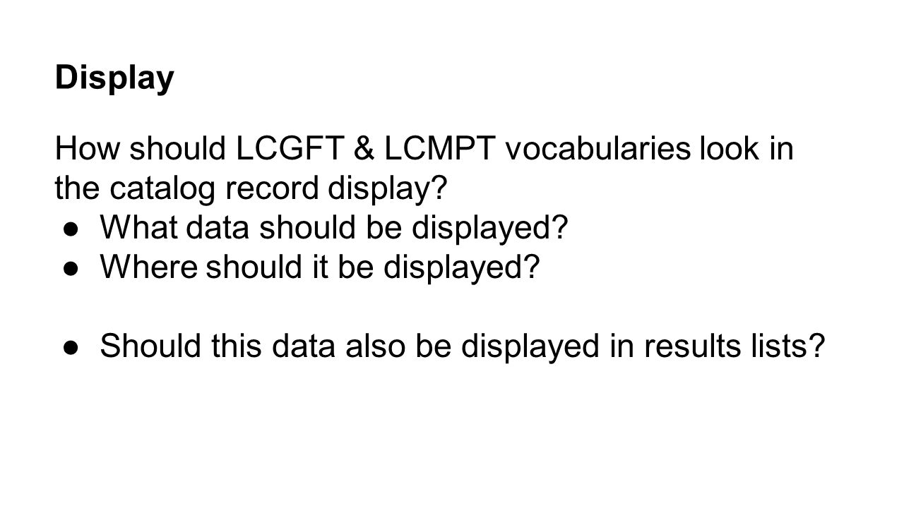 Display How should LCGFT & LCMPT vocabularies look in the catalog record display What data should be displayed