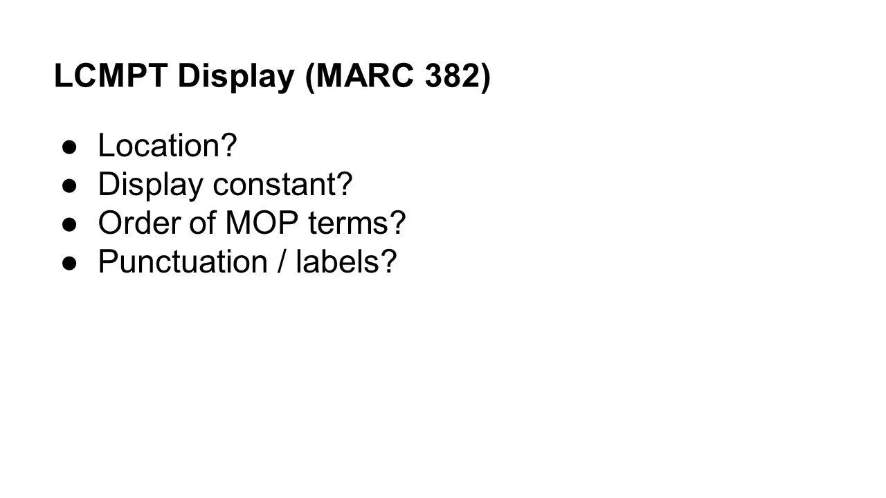 LCMPT Display (MARC 382) Location Display constant