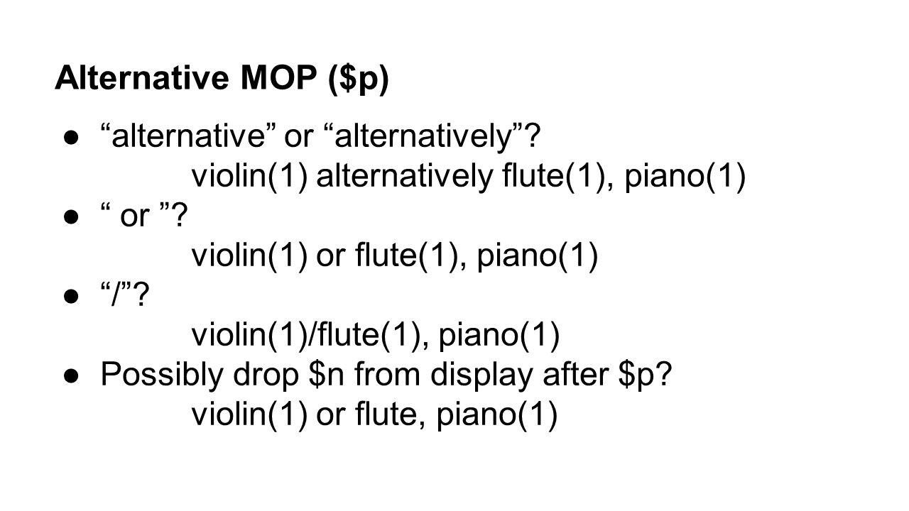 Alternative MOP ($p) alternative or alternatively