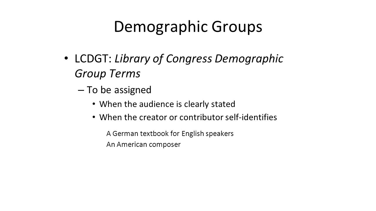 Demographic Groups LCDGT: Library of Congress Demographic Group Terms