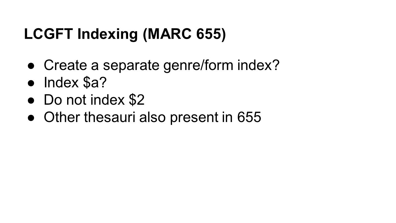 LCGFT Indexing (MARC 655) Create a separate genre/form index
