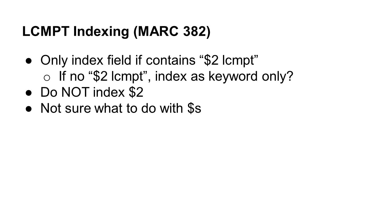 LCMPT Indexing (MARC 382) Only index field if contains $2 lcmpt
