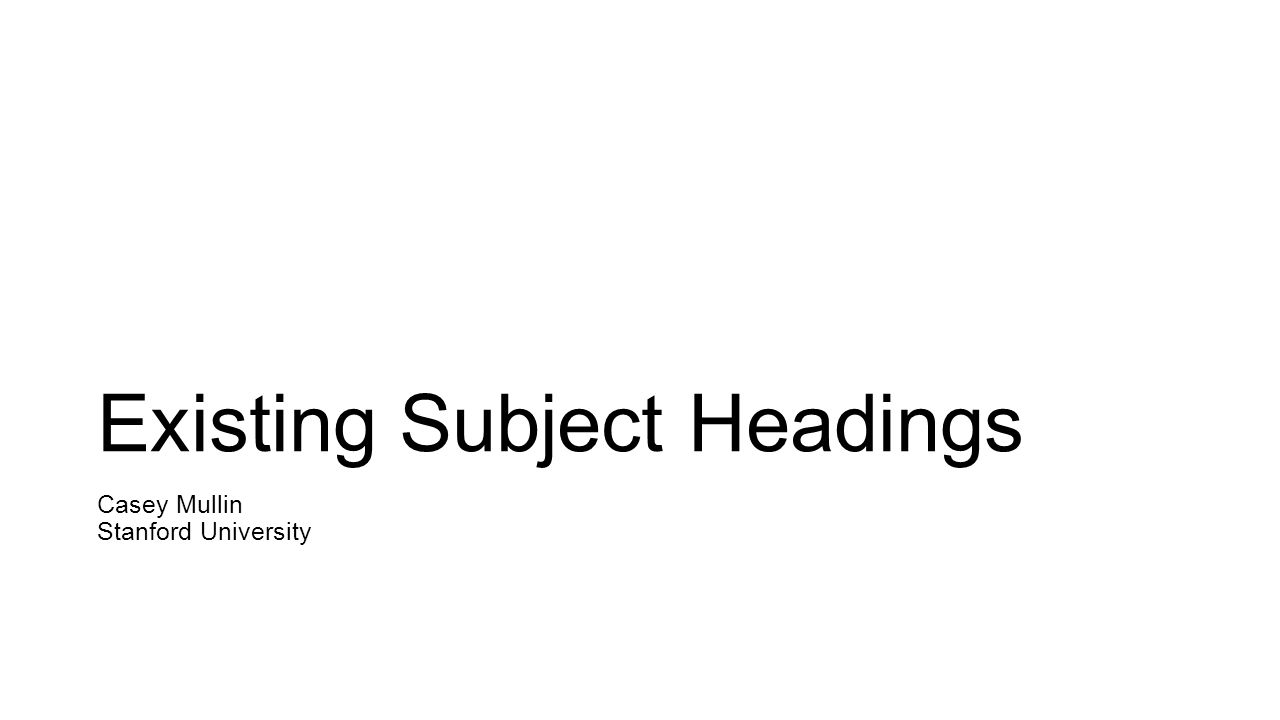 Existing Subject Headings
