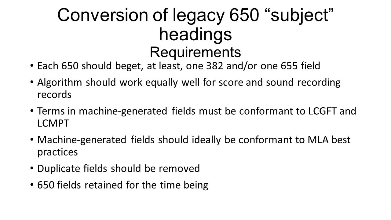 Conversion of legacy 650 subject headings Requirements