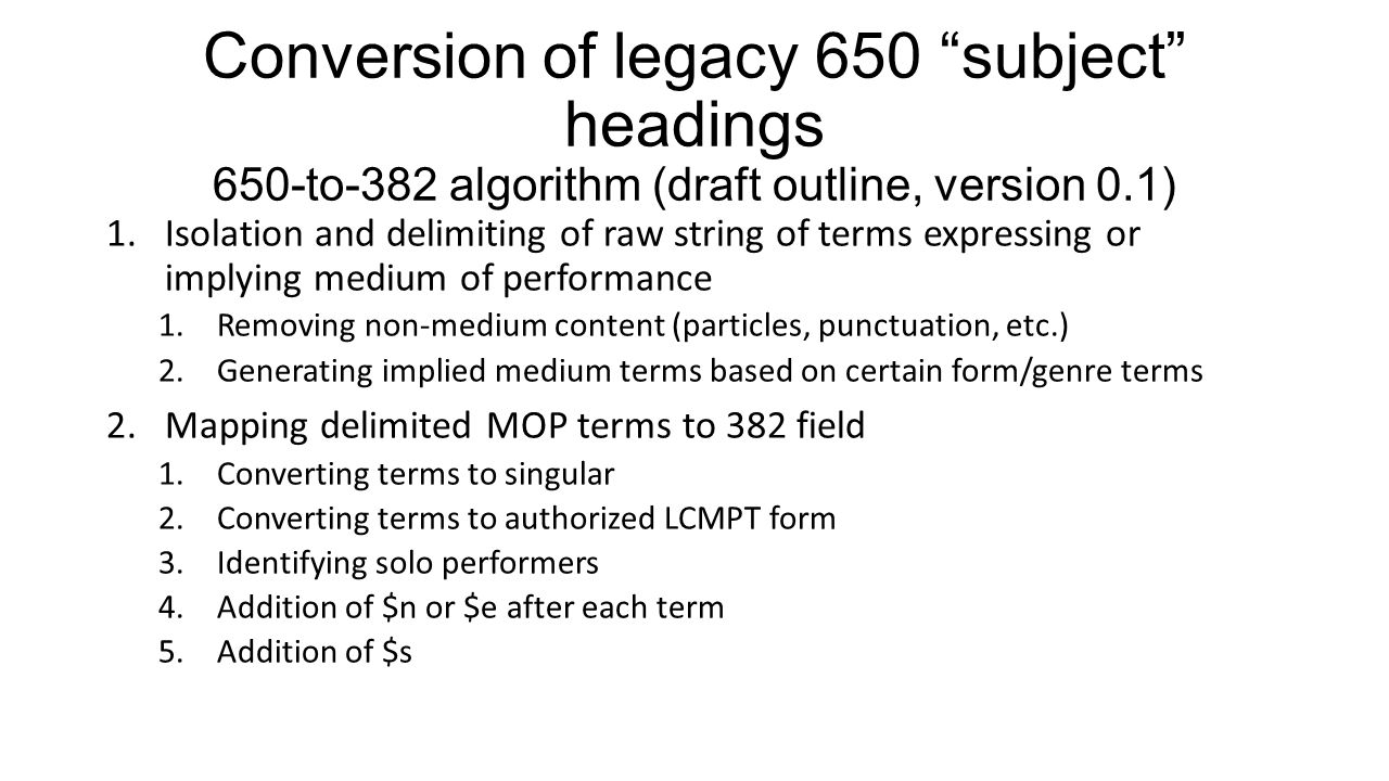 Conversion of legacy 650 subject headings 650-to-382 algorithm (draft outline, version 0.1)