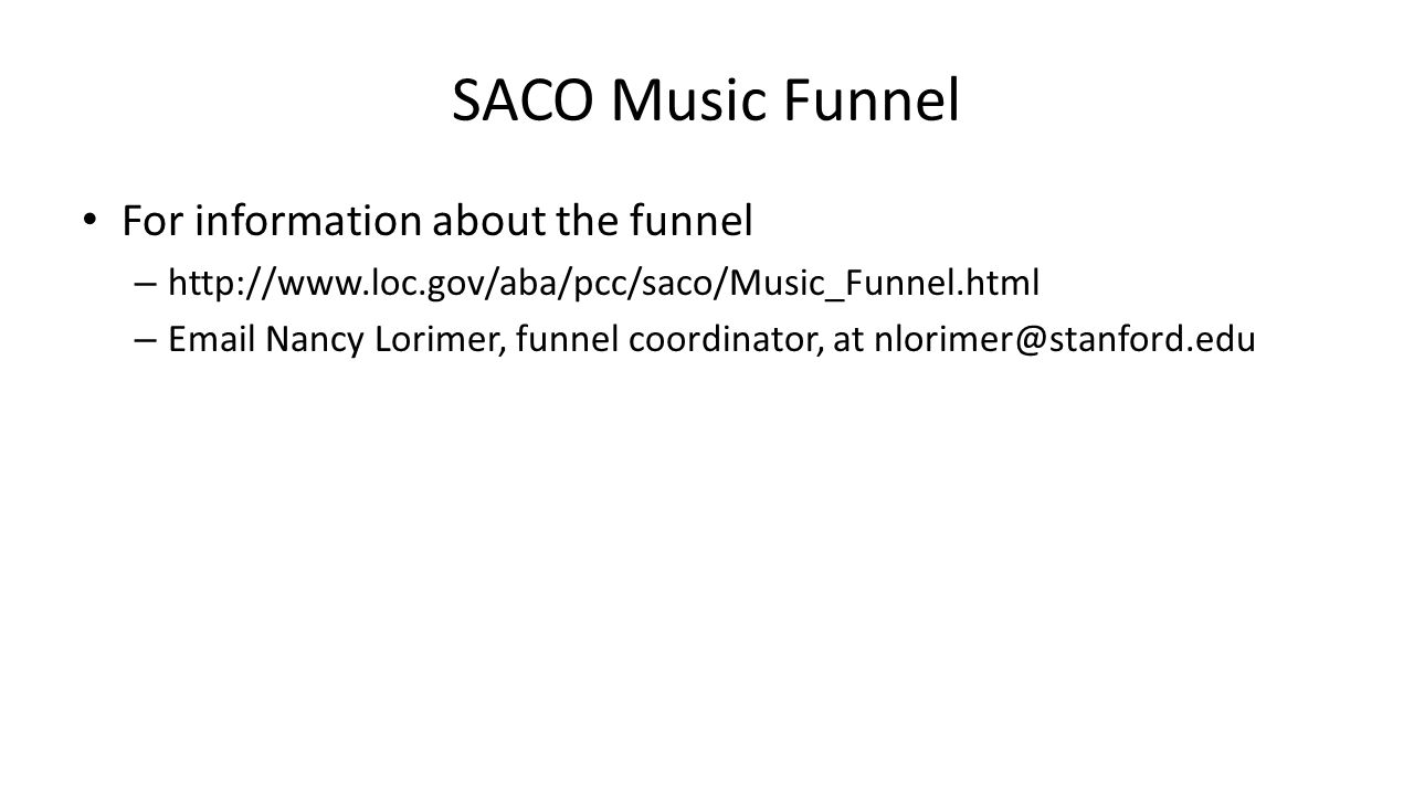 SACO Music Funnel For information about the funnel