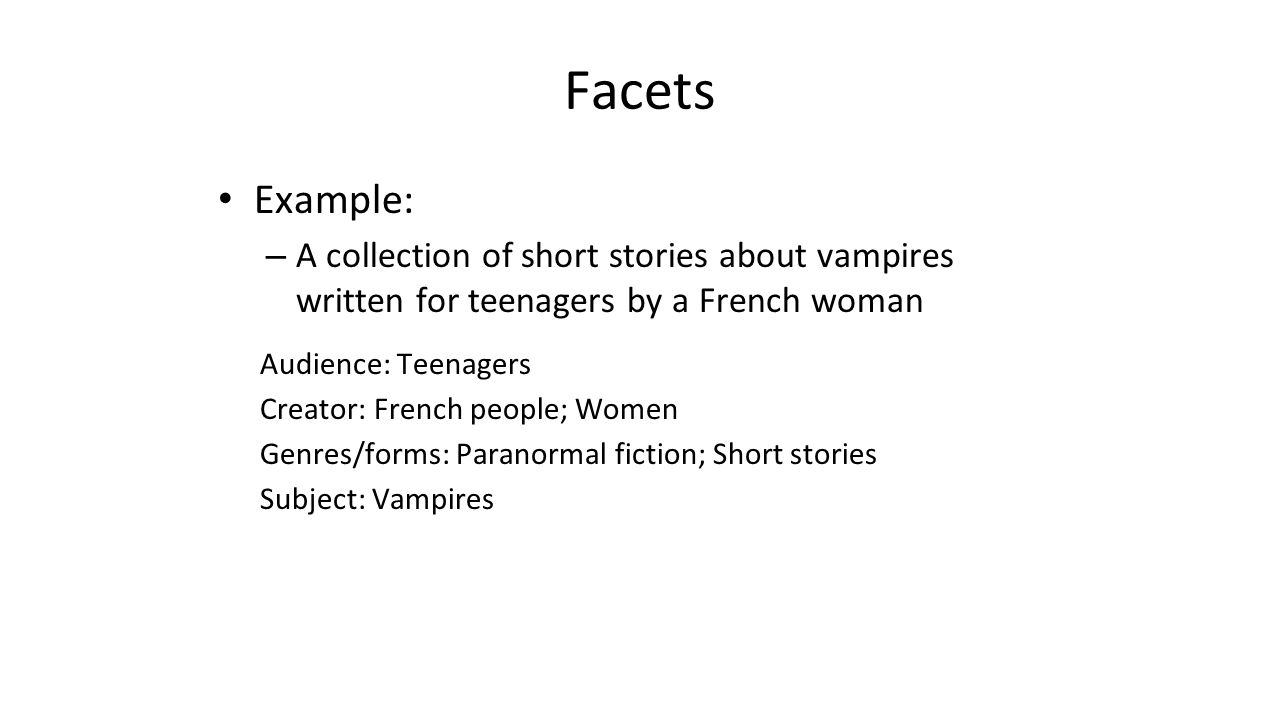 Facets Example: A collection of short stories about vampires written for teenagers by a French woman.
