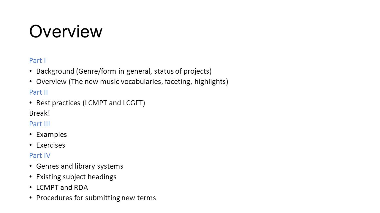 Overview Part I Background (Genre/form in general, status of projects)