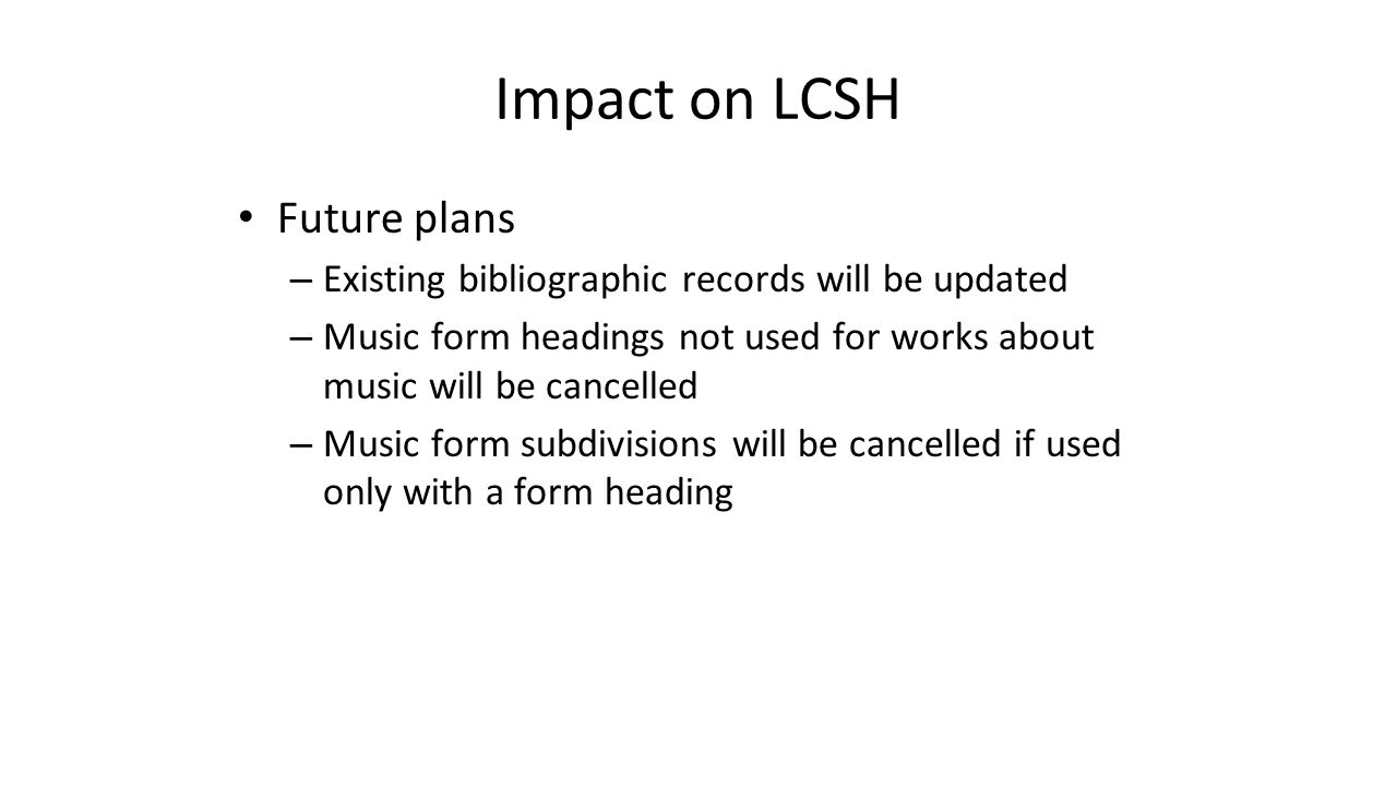 Impact on LCSH Future plans