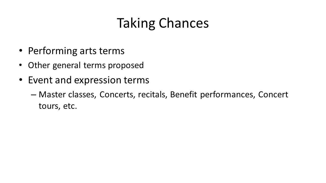Taking Chances Performing arts terms Event and expression terms