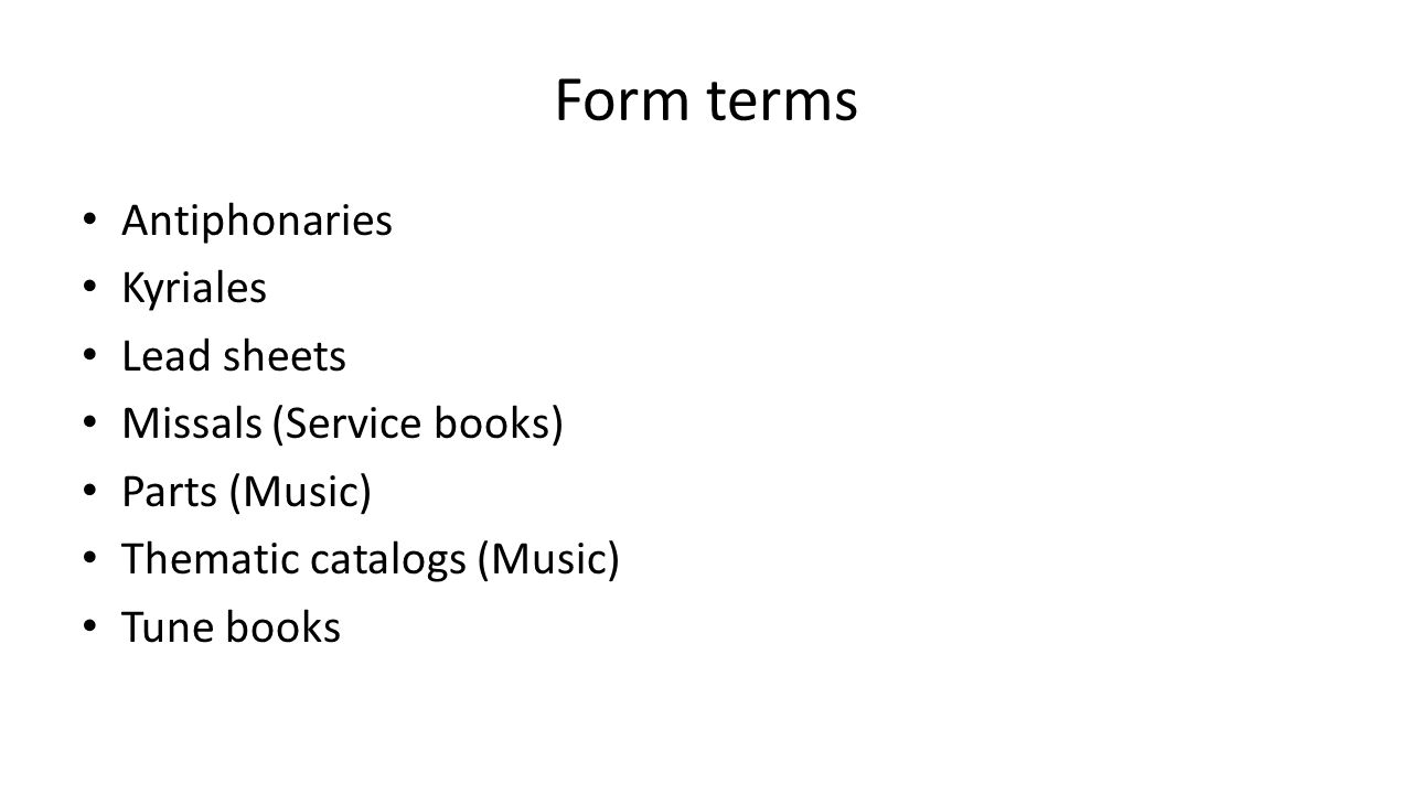Form terms Antiphonaries Kyriales Lead sheets Missals (Service books)