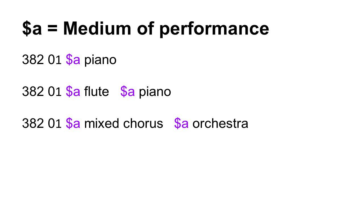 $a = Medium of performance