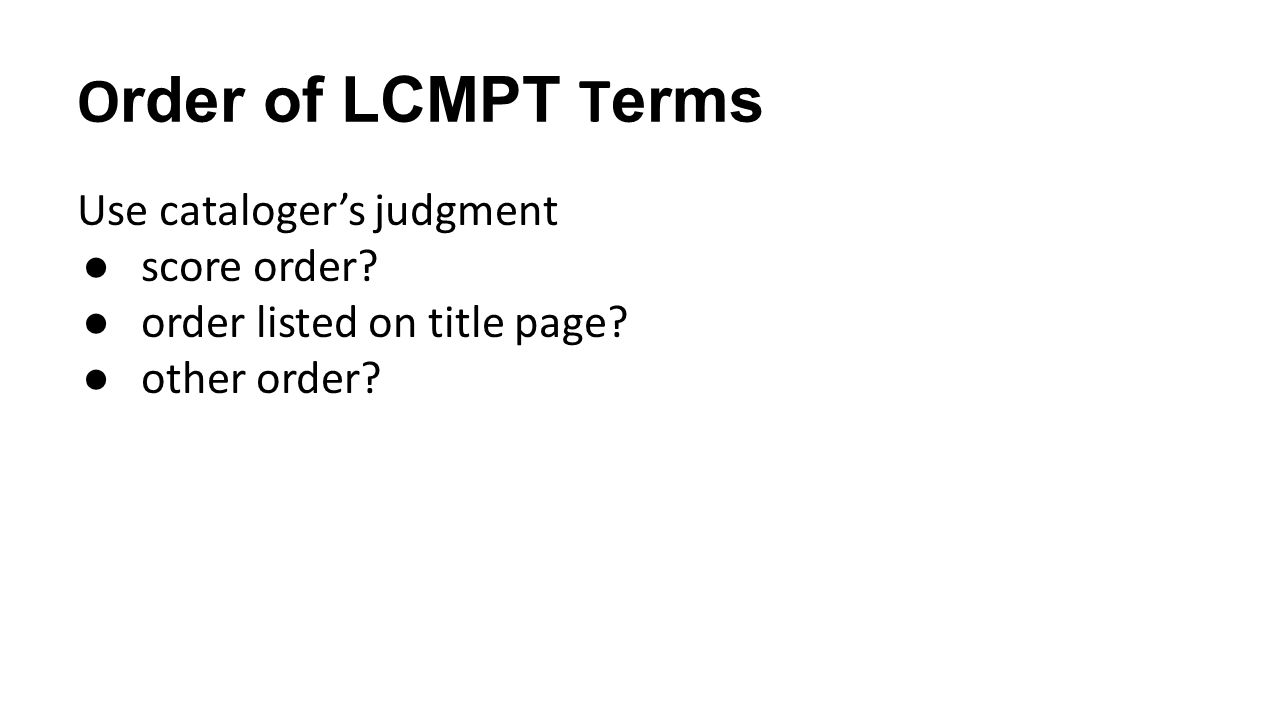 Order of LCMPT Terms Use cataloger's judgment score order