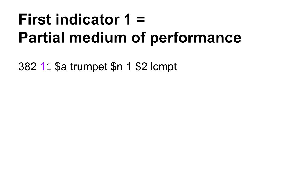 First indicator 1 = Partial medium of performance