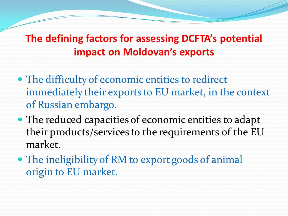 The defining factors for assessing DCFTA's potential impact on Moldovan's exports
