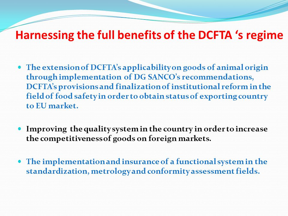 Harnessing the full benefits of the DCFTA 's regime