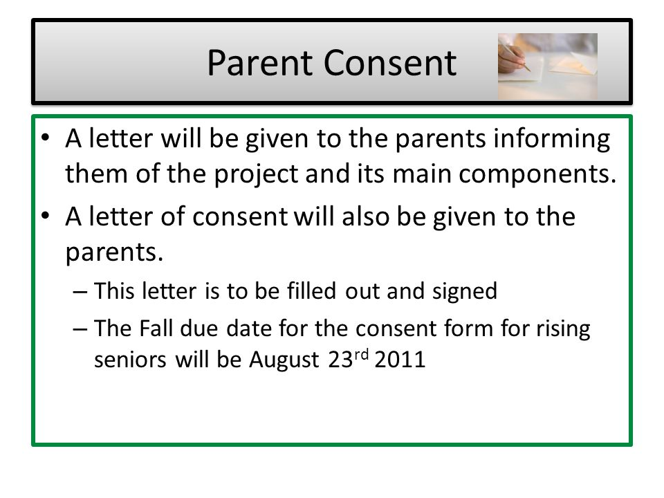 Parent Consent A letter will be given to the parents informing them of the project and its main components.