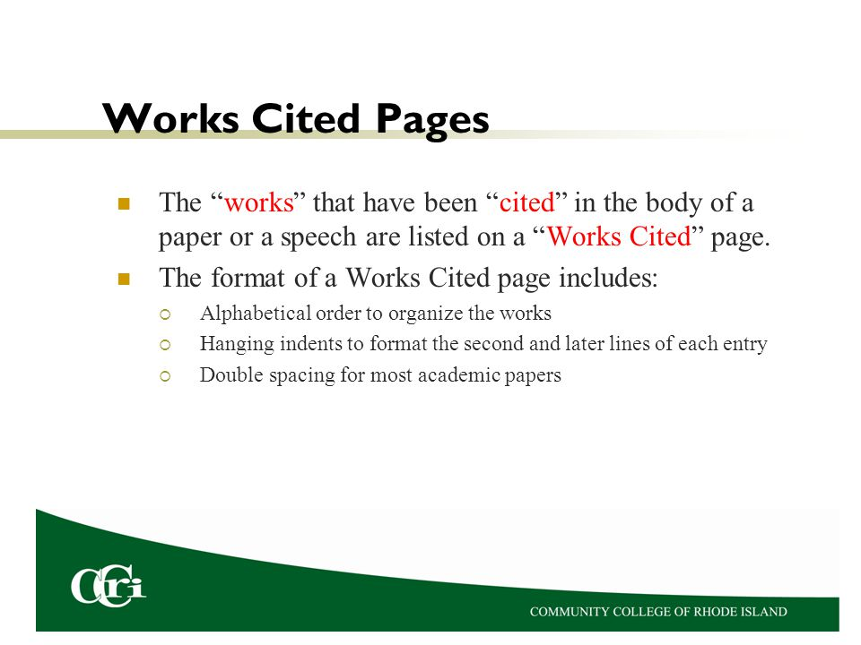 Works Cited Pages The works that have been cited in the body of a paper or a speech are listed on a Works Cited page.