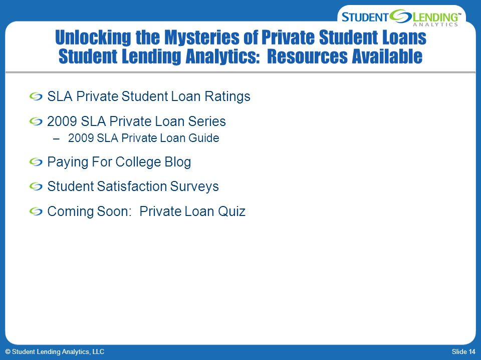 Unlocking the Mysteries of Private Student Loans Student Lending Analytics: Resources Available