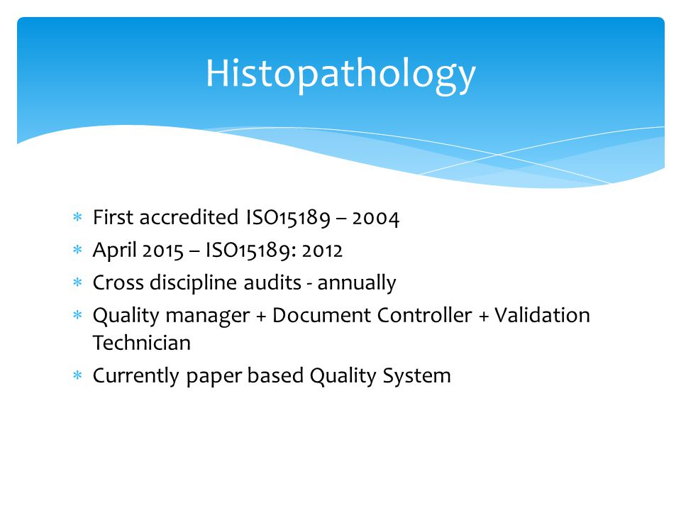 Histopathology First accredited ISO15189 – 2004