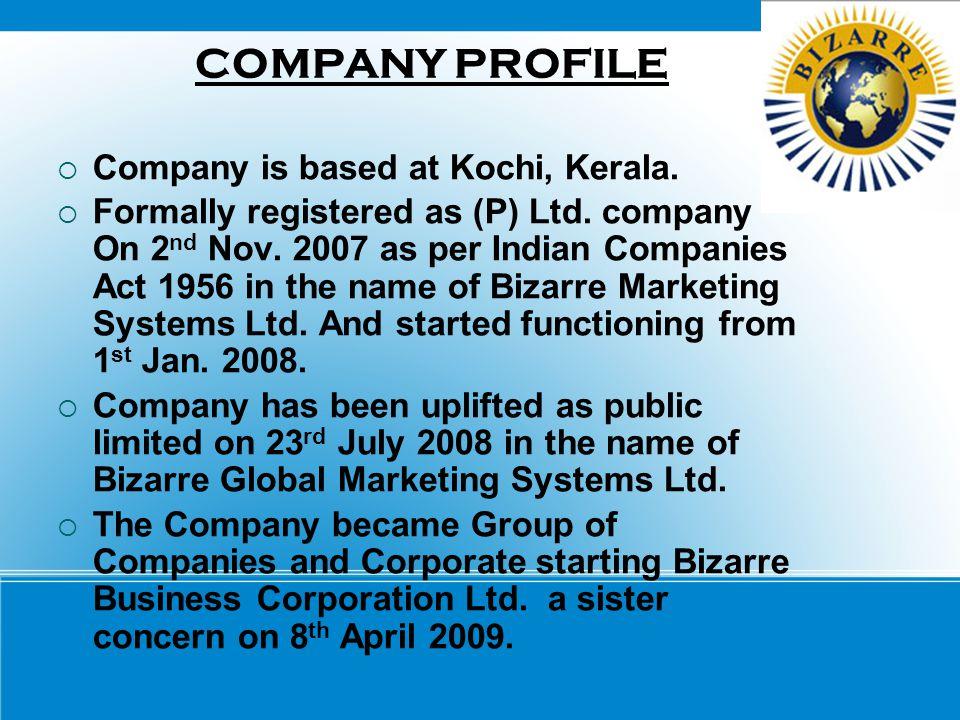 COMPANY PROFILE Company is based at Kochi, Kerala.