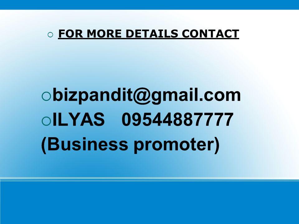 bizpandit@gmail.com ILYAS 09544887777 (Business promoter)