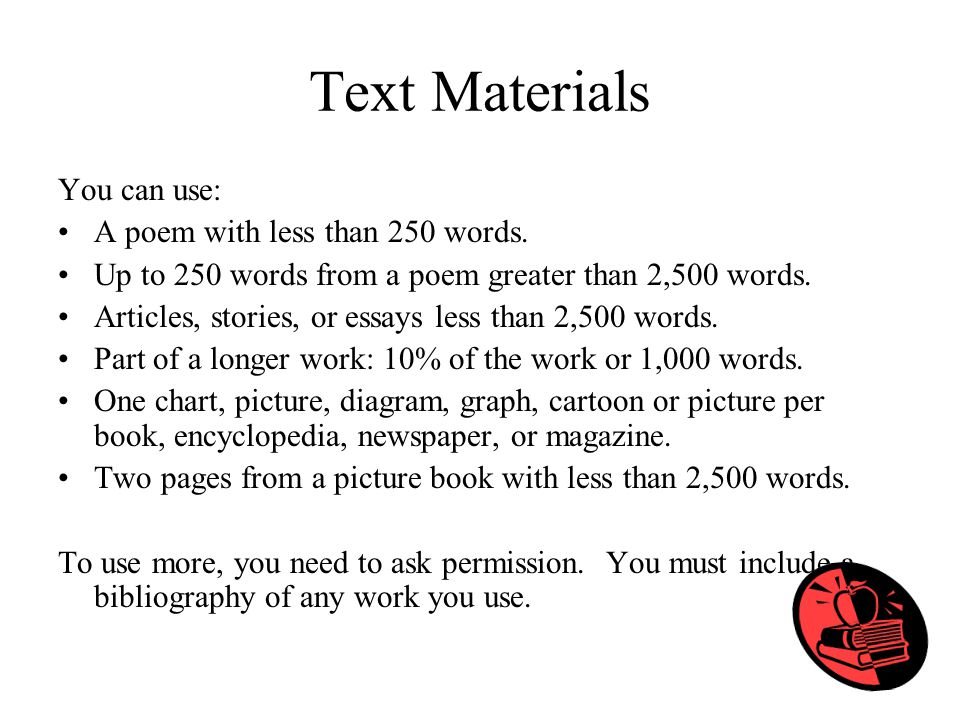 Text Materials You can use: A poem with less than 250 words.
