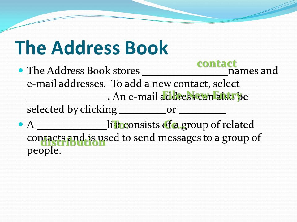 The Address Book contact File-New Entry To: Cc… distribution