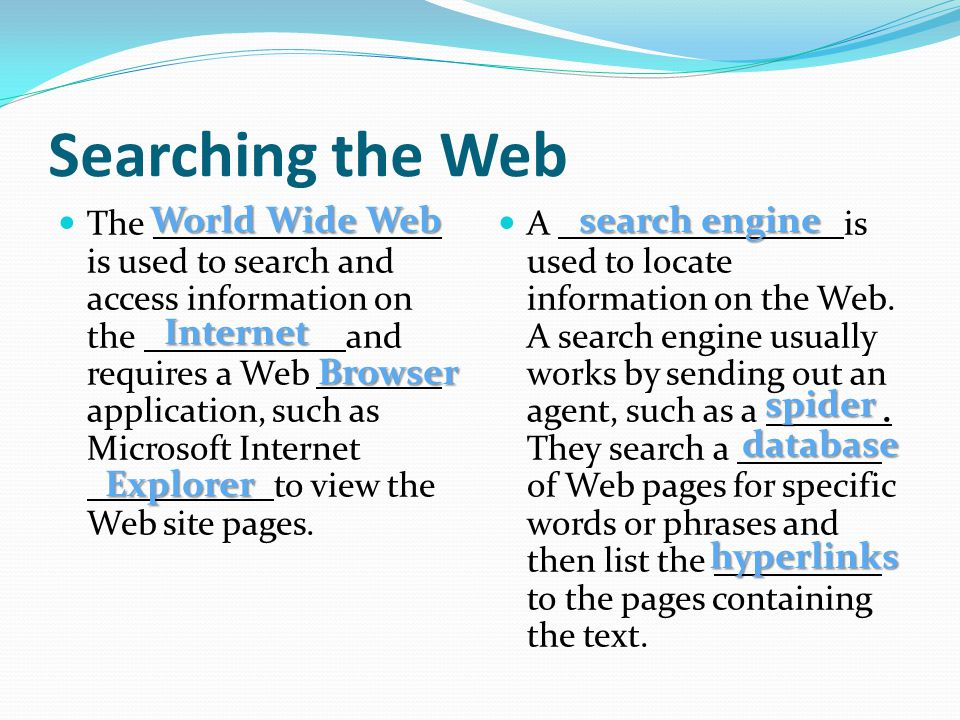 Searching the Web World Wide Web search engine Internet Browser spider