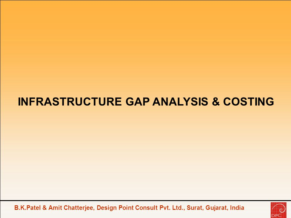 INFRASTRUCTURE GAP ANALYSIS & COSTING