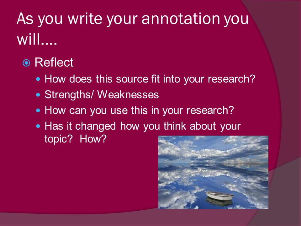 As you write your annotation you will….