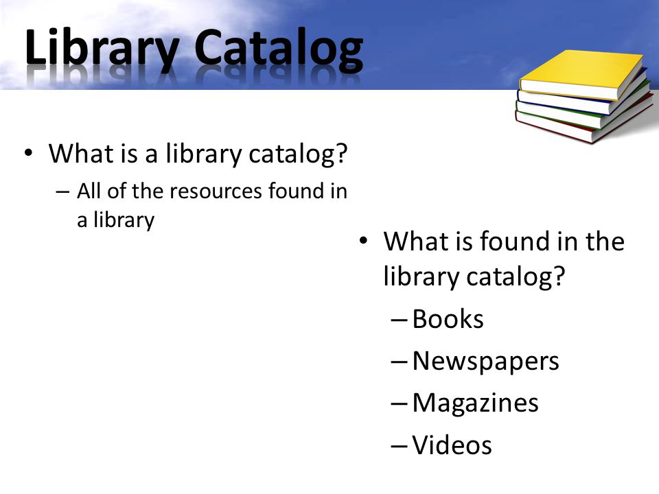 Library Catalog What is a library catalog