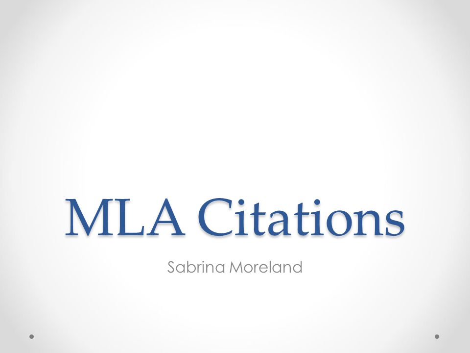 MLA Citations Sabrina Moreland