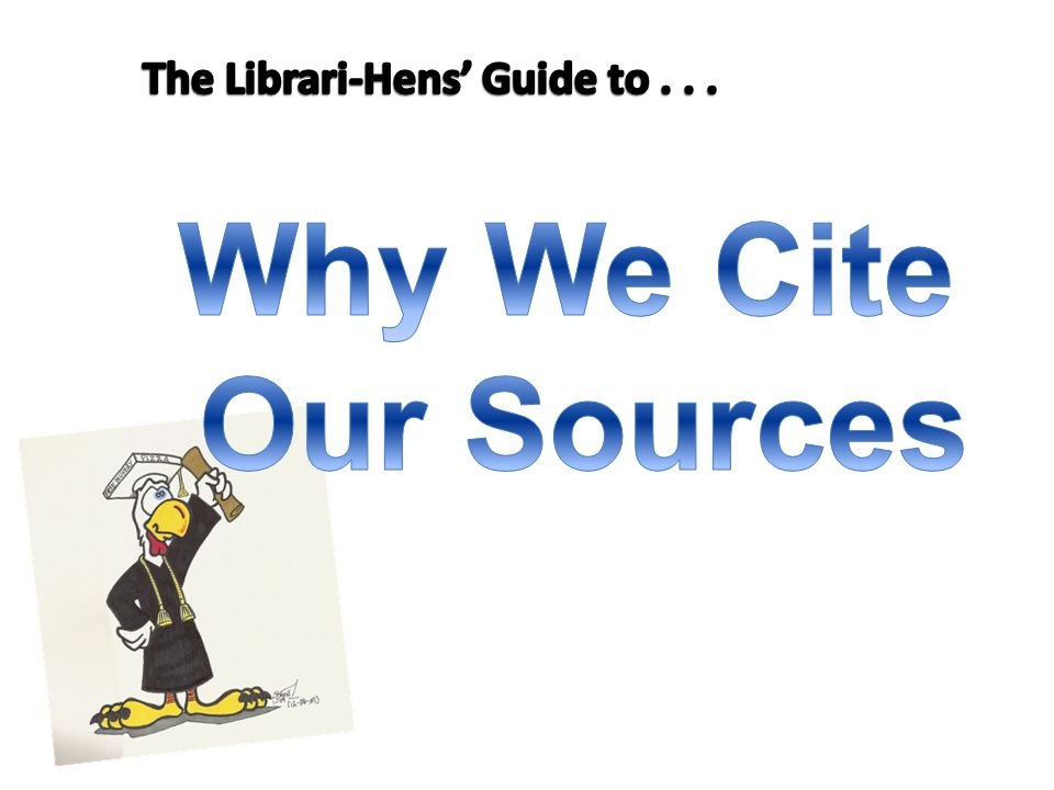 The Librari-Hens' Guide to . . .