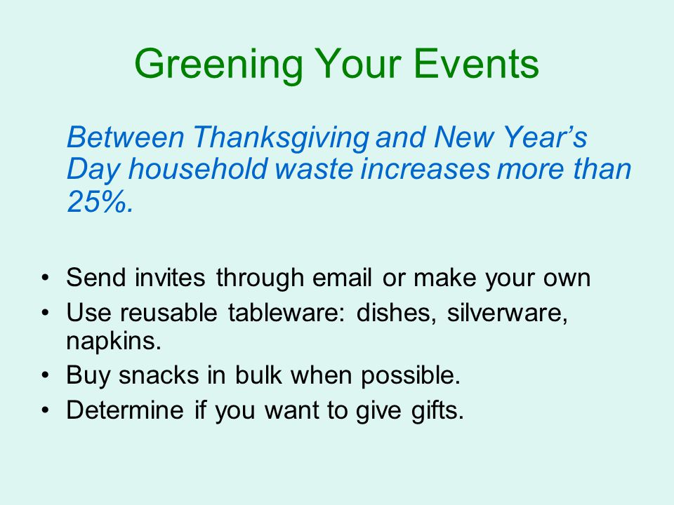 Greening Your Events Between Thanksgiving and New Year's Day household waste increases more than 25%.