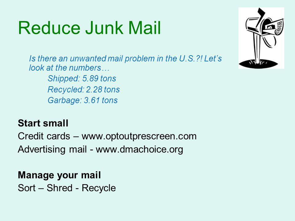 Reduce Junk Mail Is there an unwanted mail problem in the U.S. ! Let's look at the numbers… Shipped: 5.89 tons.