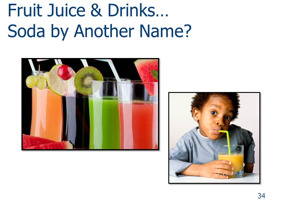 Fruit Juice & Drinks… Soda by Another Name