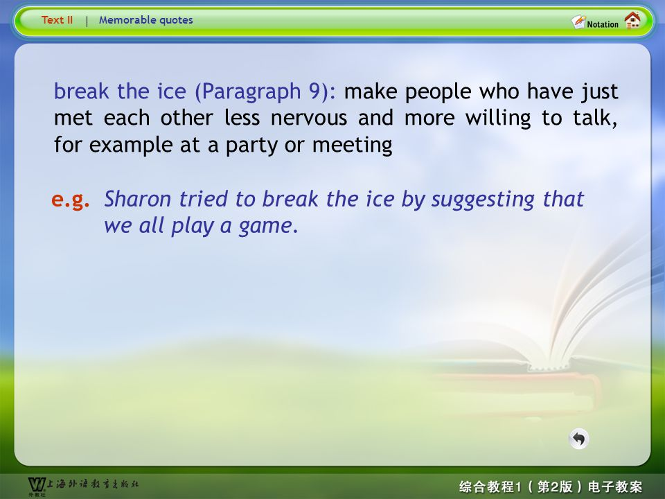 Text9-break the ice Text II. Memorable quotes.