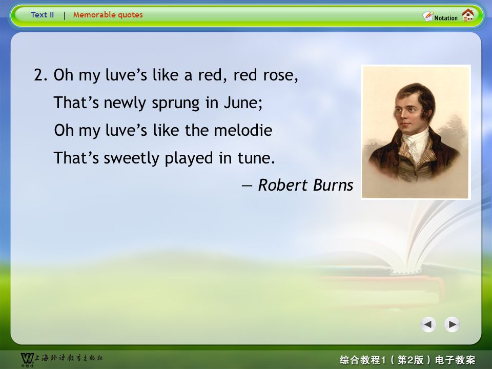 Memorable Quotes4 2. Oh my luve's like a red, red rose,