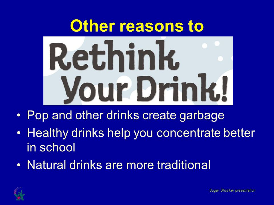 Other reasons to Pop and other drinks create garbage