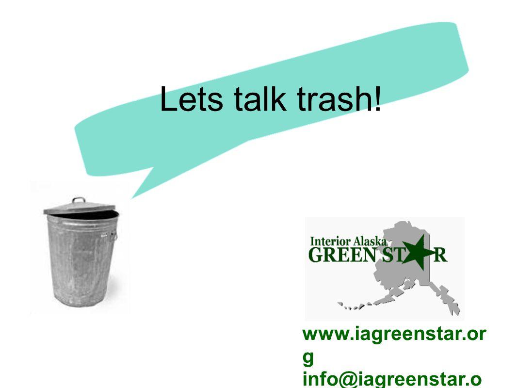 Lets talk trash! www.iagreenstar.org info@iagreenstar.org