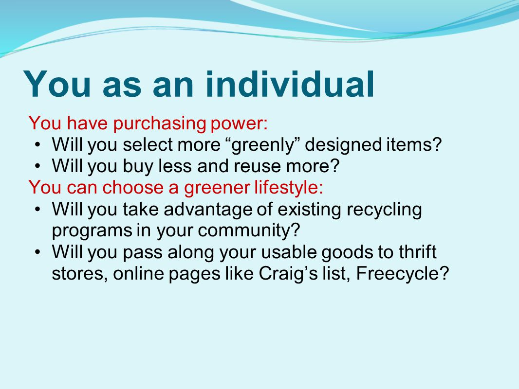 You as an individual You have purchasing power: